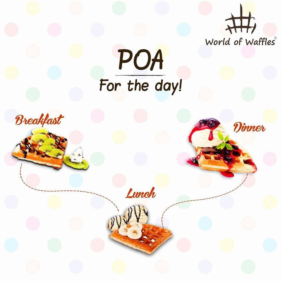POA - For the Day! = Waffles, Waffles & Waffles!