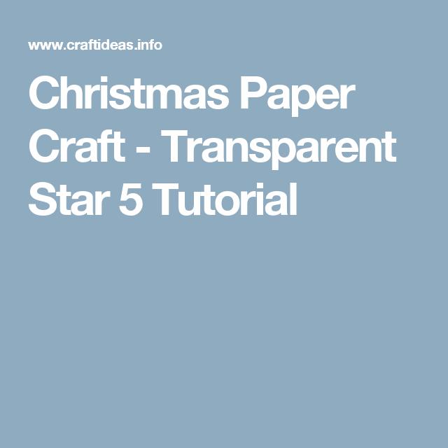 Christmas Paper Craft - Transparent Star 5 Tutorial