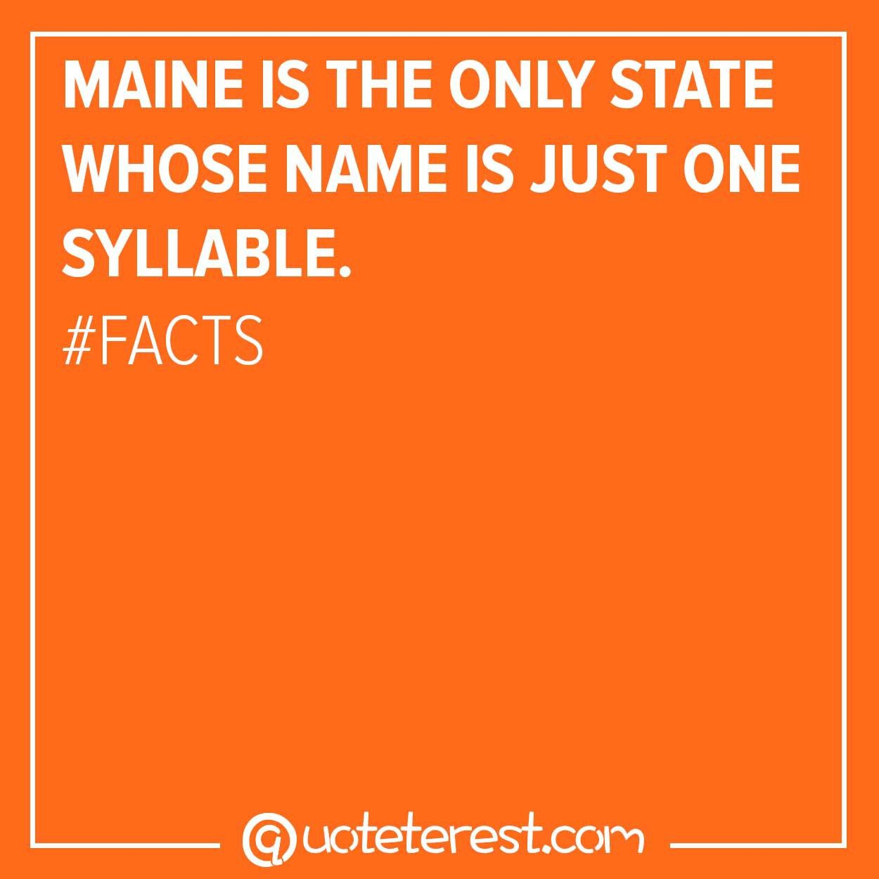 Maine Is The Only State Whose Name Is Just One Syllable