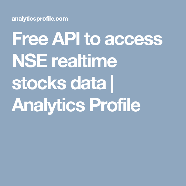 Free API to access NSE realtime stocks data | Analytics Profile | R