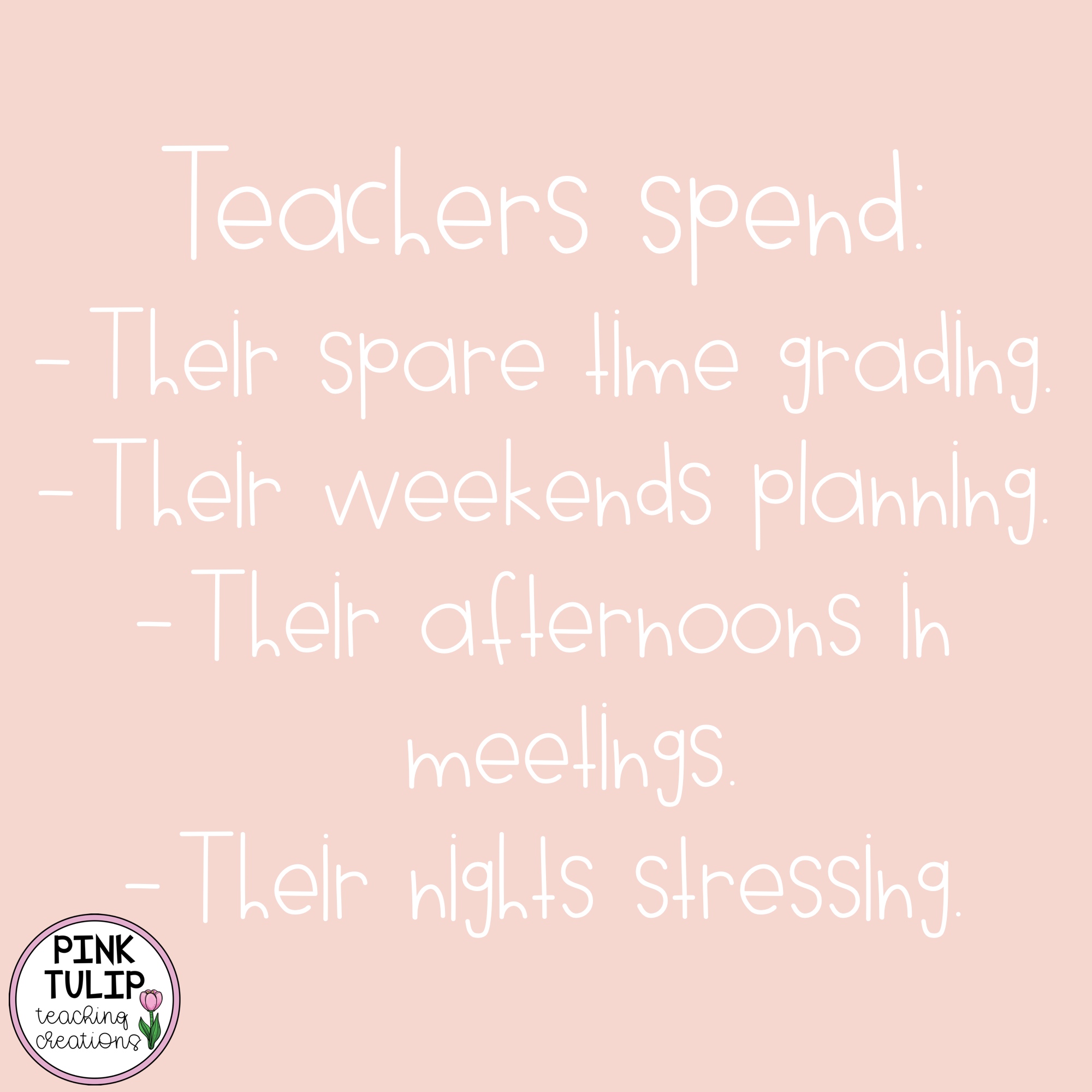 Teachers Spend Their Spare Time Grading Their Weekends