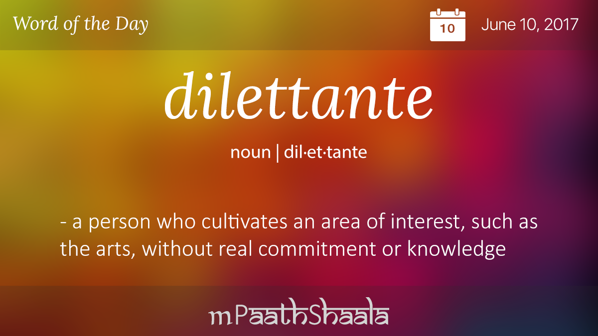Definitions, Synonyms U0026 Antonyms Of Dilettante U2013 Word Of The Day