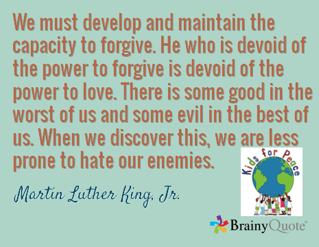 We Must Develop And Maintain The Capacity To Forgive Mlk Jr