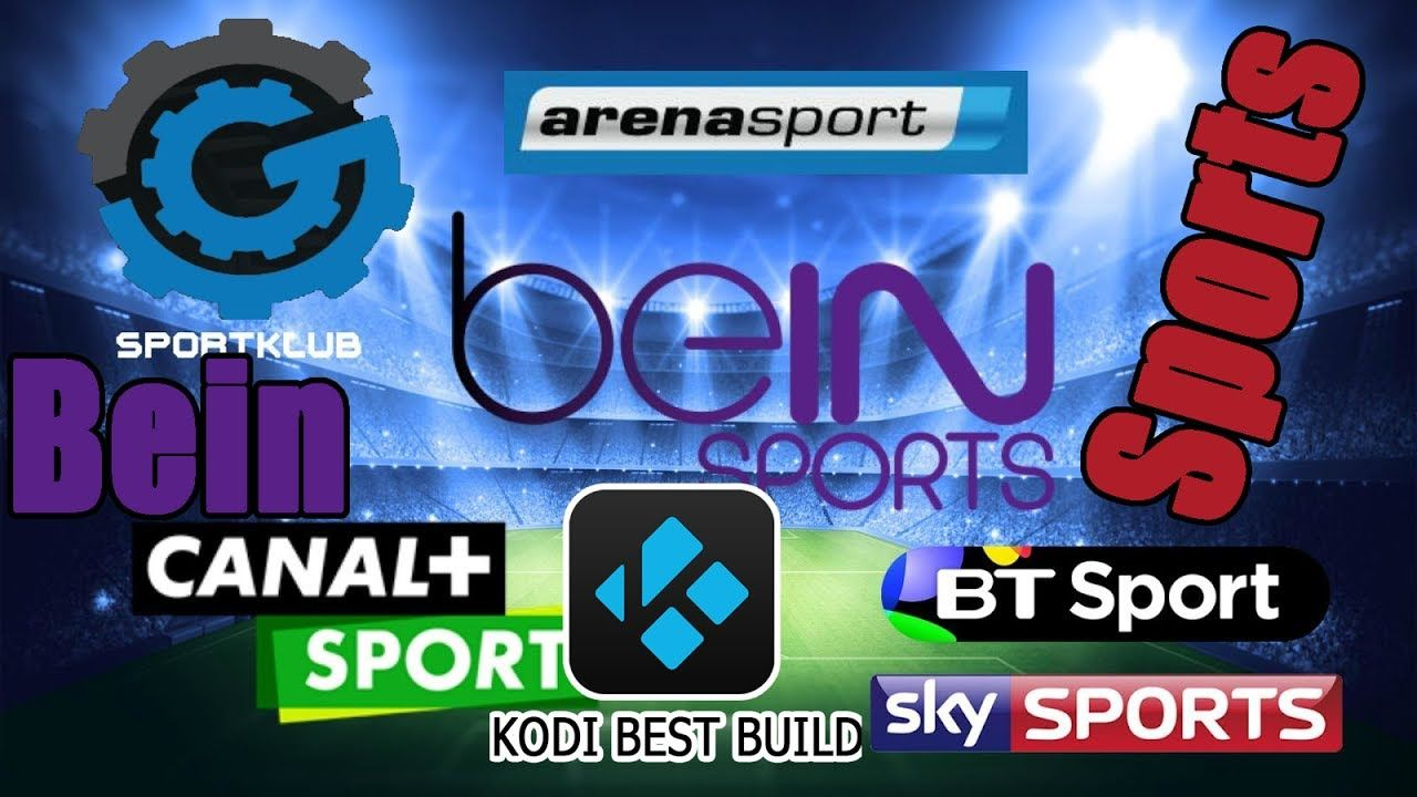 THE BEST KODI TV 2017 BEIN SPORTS/ SKY SPORTS/ CANAL+ MORE