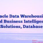 Oracle Data Warehousing and Business Intelligence Solutions Database