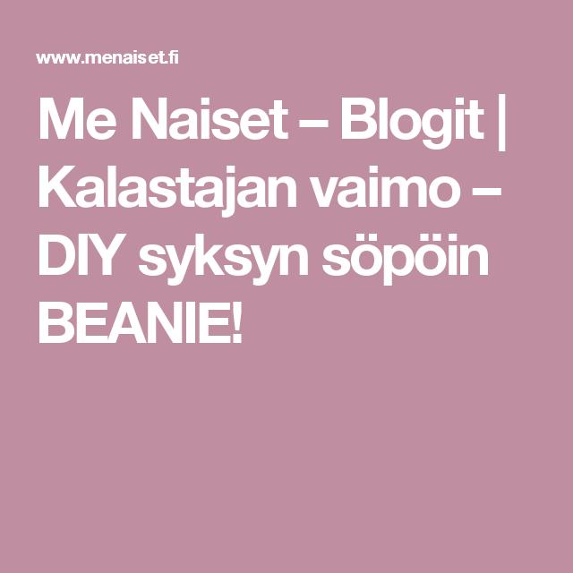 Me Naiset – Blogit | Kalastajan vaimo – DIY syksyn söpöin BEANIE!