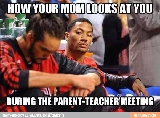 That Look Your Mom Gives You During Parent Teacher Conferences Parents As Teachers Humor School Memes