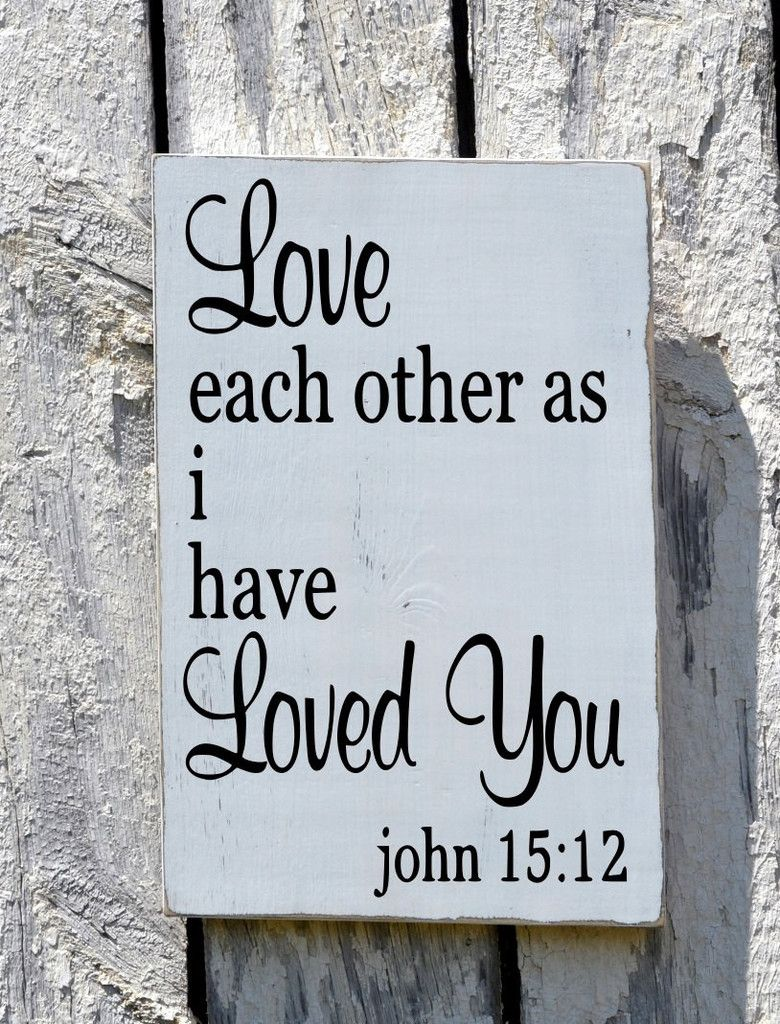 Love Each Other As I Have Loved You: Wedding Sign Love Family Scripture Signs Religious Bible