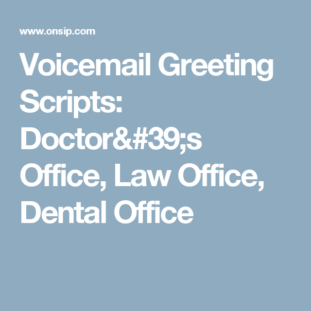 Voicemail greeting scripts doctors office law office dental voicemail greeting scripts doctors office law office dental office m4hsunfo Image collections