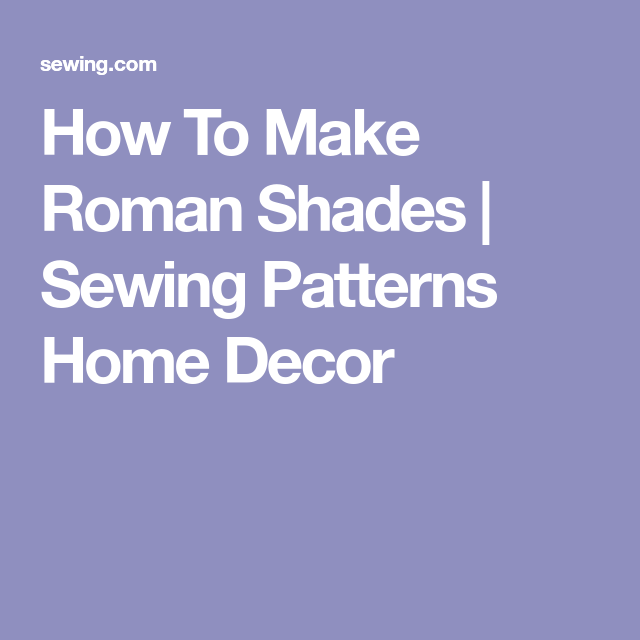 How To Make Roman Shades   Sewing Patterns Home Decor   Sewing ...