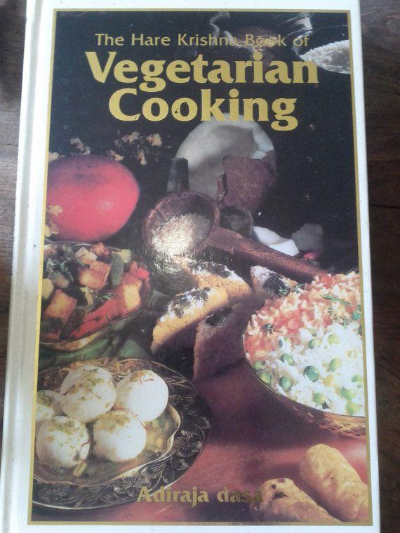 Vegetarian Cooking The Hare Krishna Book Of Vegie Cookbook Adiraja Dasa Book Vedic