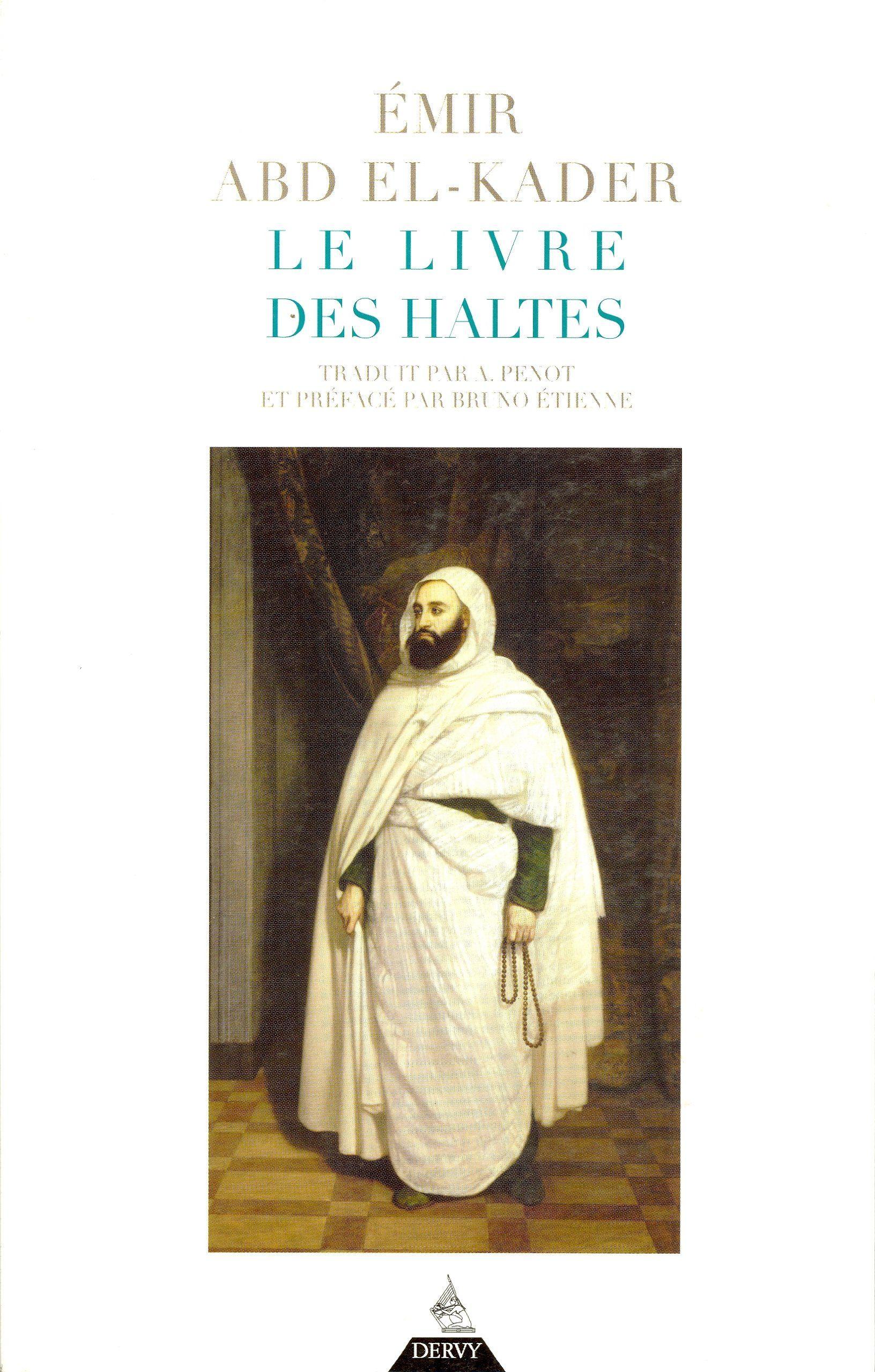 La philosophie mystique du soufi du Moyen Age d Ibn Arabi exposée en termes  simples par Abd el Kader, qui nous la rend contemporaine. 19€ 15c5d3580f5c