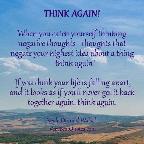 Think Positive Quotes Think Again Quotes Uplifting Quotes For Hard