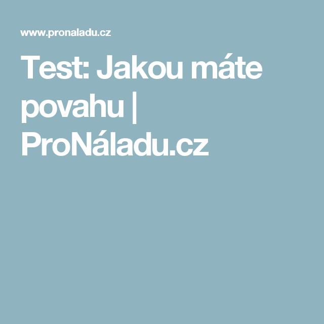 Test: Jakou máte povahu   ProNáladu.cz