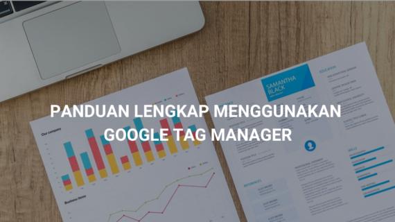 Panduan Lengkap Menggunakan Google Tag Manager Dilengkapi Video Galihqisty Com Marketing Coding Blog