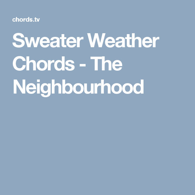 Sweater Weather Chords - The Neighbourhood | Music etc. | Pinterest ...