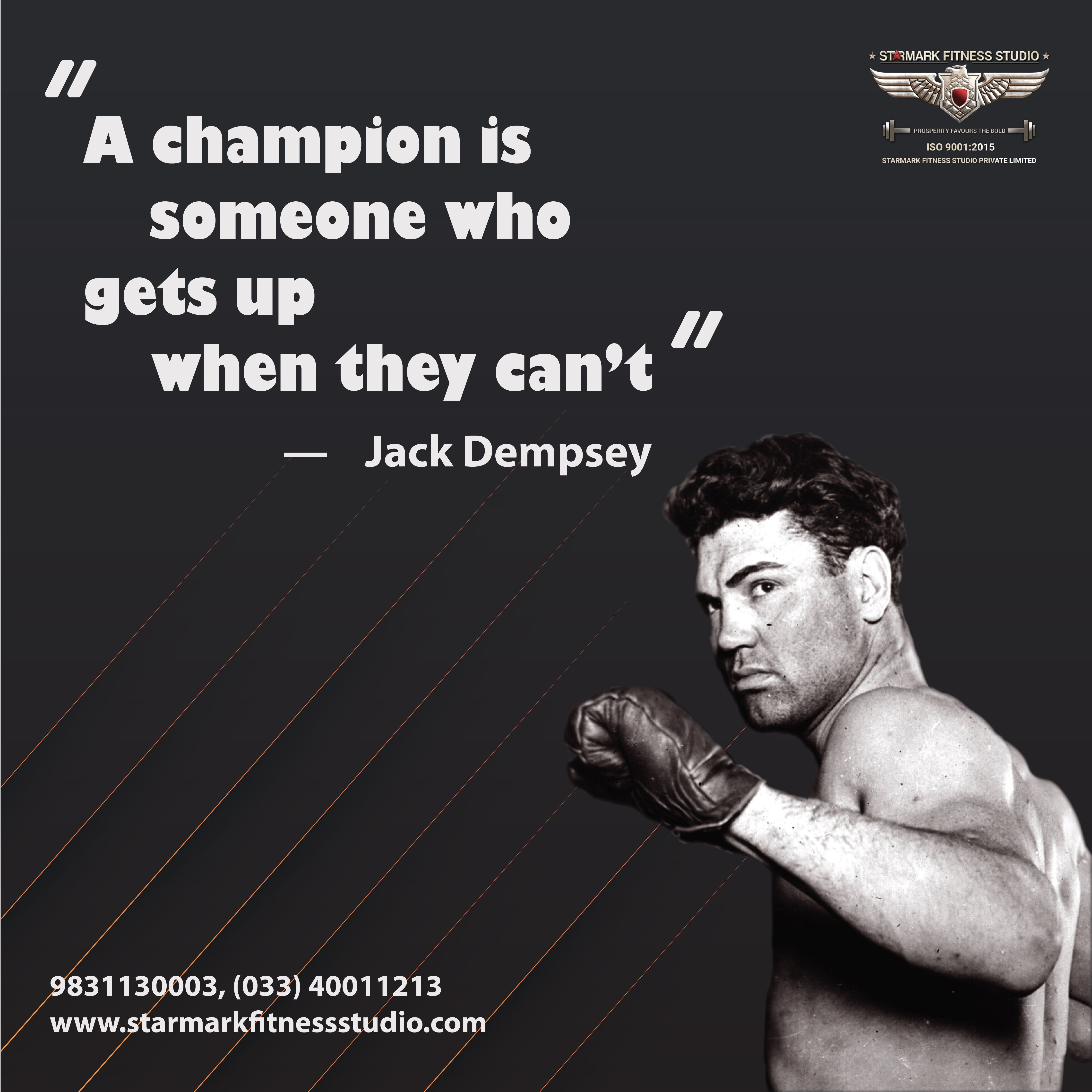 A Champion Is Someone Who Gets Up When They Can T Jack Dempsey In 2020 Best Gym Fitness Studio Fun Workouts