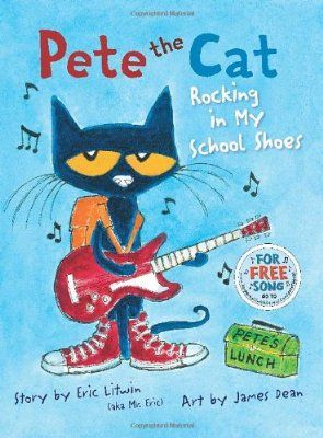 Pete the Cat: Rocking in My School Shoes:Amazon:Books