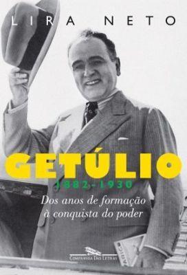 Getúlio (1882 - 1930) Dos Anos de Formação à Conquista do Poder - Lira Neto >> http://biografiagetuliovargas.com/
