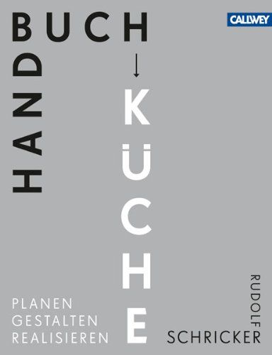 Handbuch Küche Planen. Gestalten. Realisieren Amazon.de