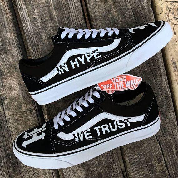 Custom vans old skool,in hype we trust,hypebeast,custom