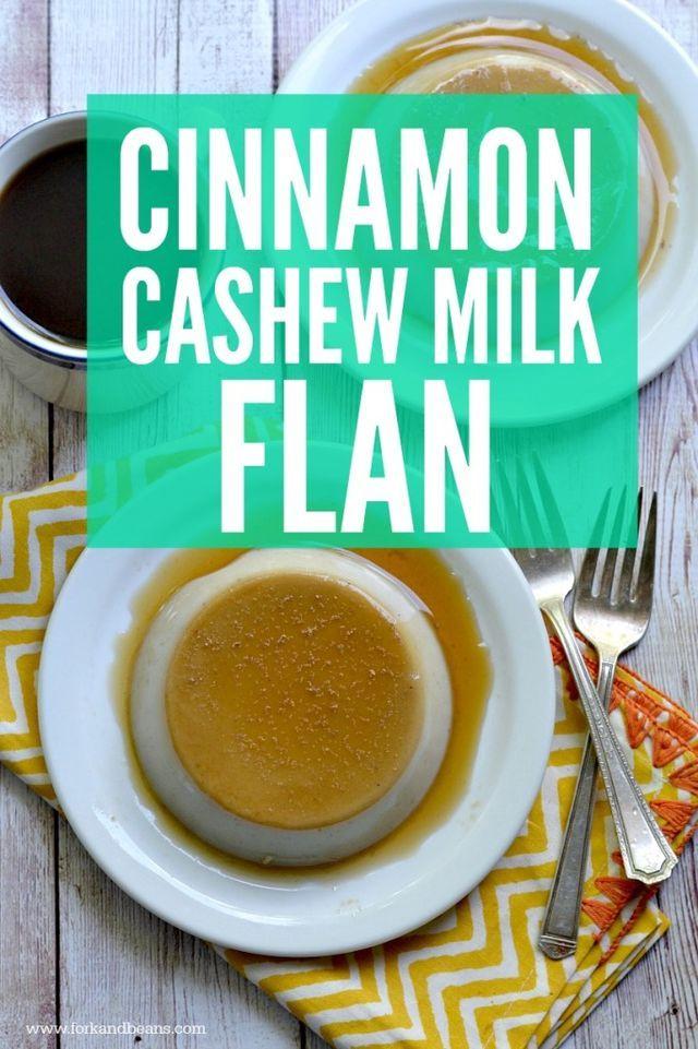 Vegan Cinnamon Cashew Milk Flan | Fork and Beans | Bloglovin'