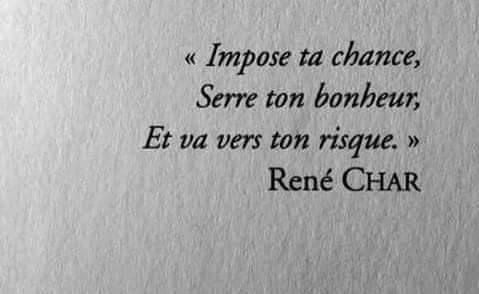Impose Ta Chance Serre Ton Bonheur Et Va Vers Ton Risque