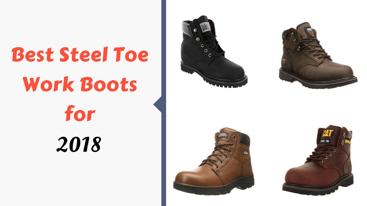 Best Steel Toe Work Boots For 2018 Top 10 Picks Shoe Review Pro Steel Toe Work Boots Work Boots Boots