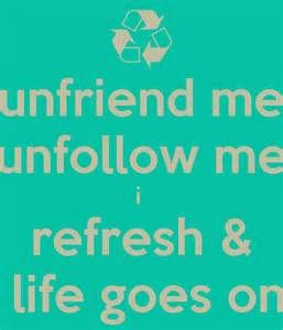 if you don't like me unfriend me quotes Bing images Me