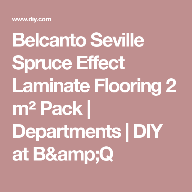 Belcanto Seville Spruce Effect Laminate Flooring 2 m² Pack ...