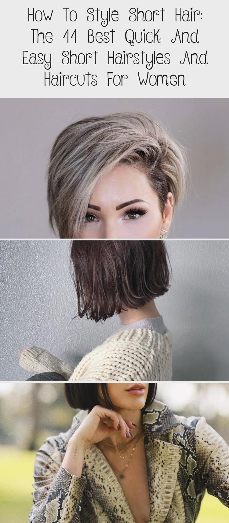 How To Style Short Hair: The 44 Best Quick And Easy Short Hairstyles And Haircuts For Women - Hairstyle #easyshorthairstyles
