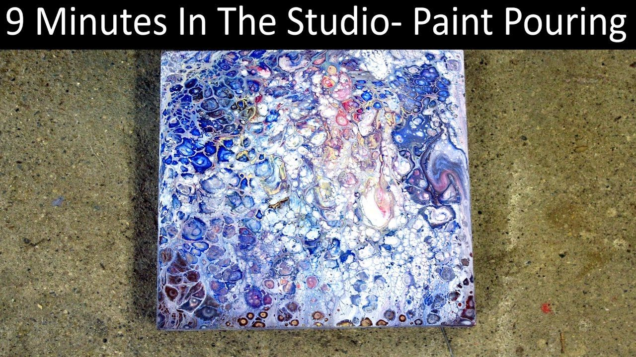 May 15 2017 acrylic paint pouring session 9 minutes in