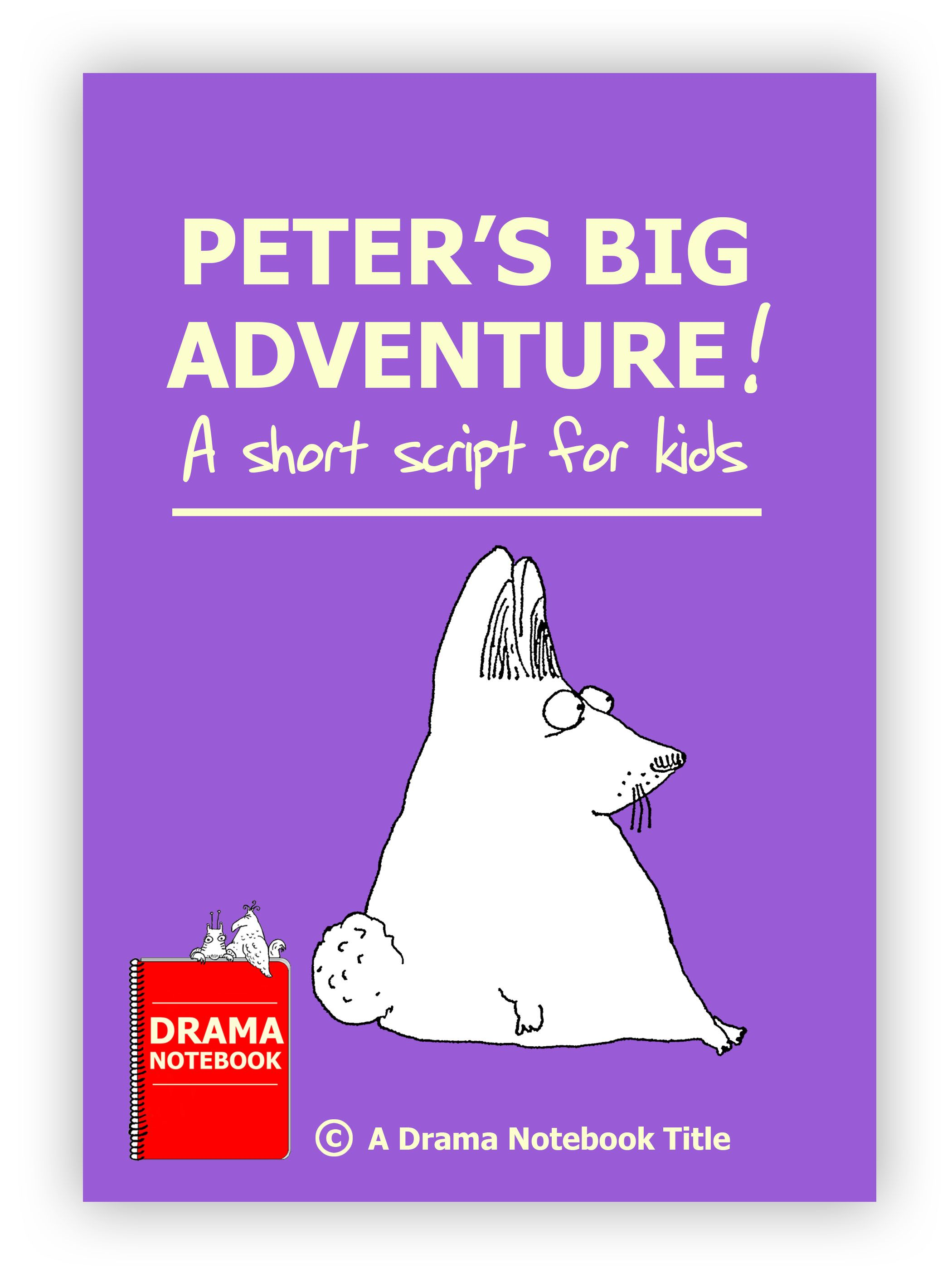 Peter's Big Adventure Play scripts for kids, Drama for