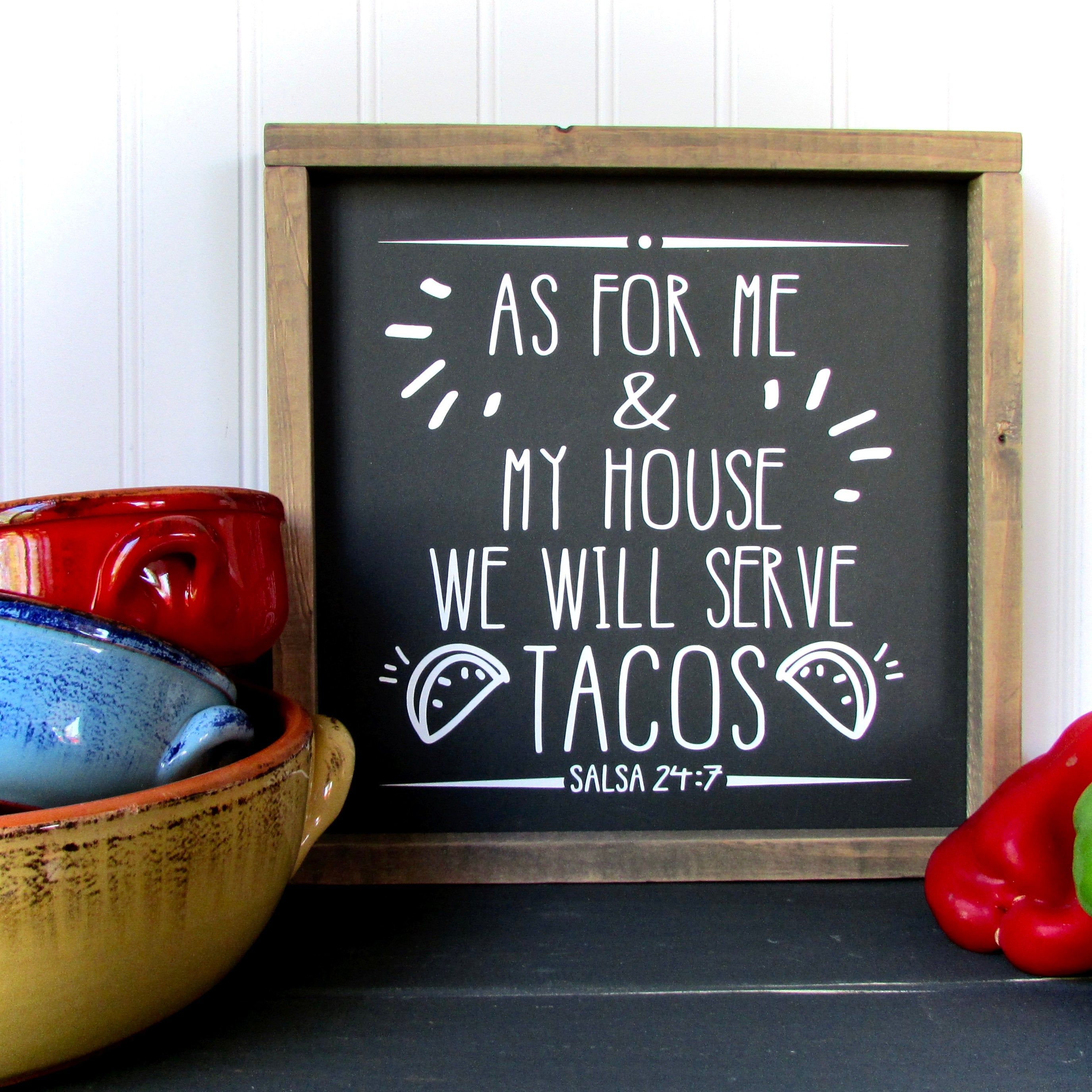 As for me and my house we will serve tacos rustic wood