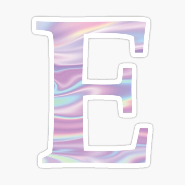 Letter E Stickers Print Stickers Pop Stickers Hologram Stickers
