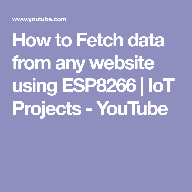 How to Fetch data from any website using ESP8266 | IoT
