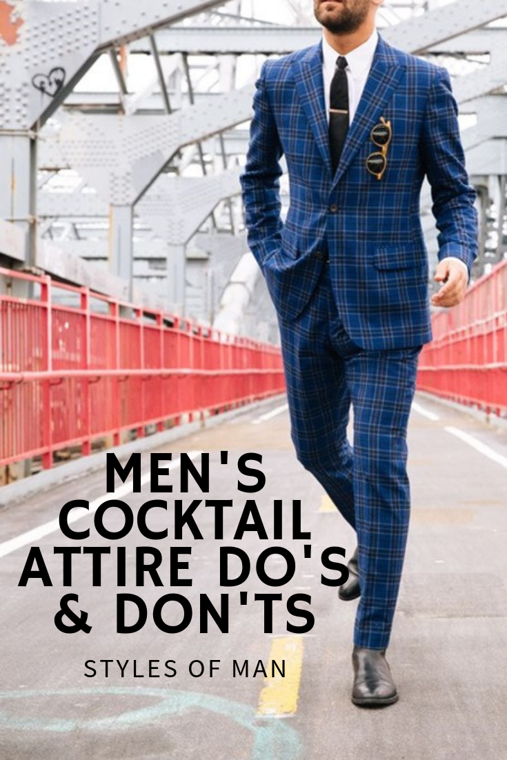 Men's Cocktail Attire Do's & Don'ts | Styles of Man