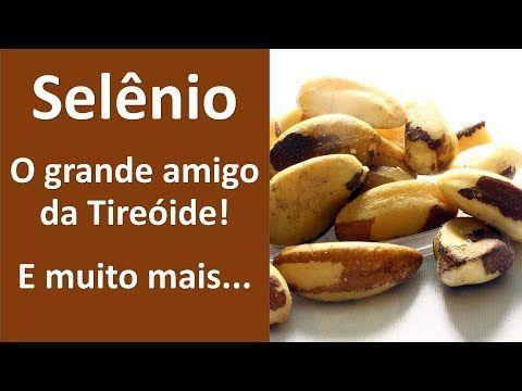 Selenio O Grande Amigo Da Tireoide E Muito Mais Youtube