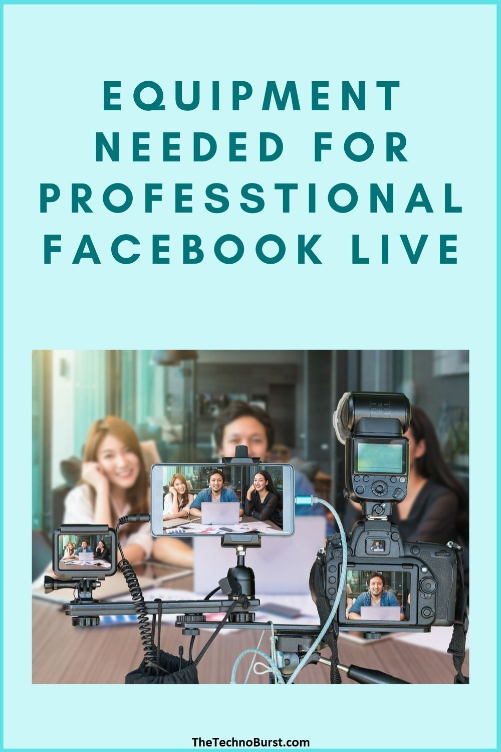 Equipment Needed For Professional Facebook Live in 2020