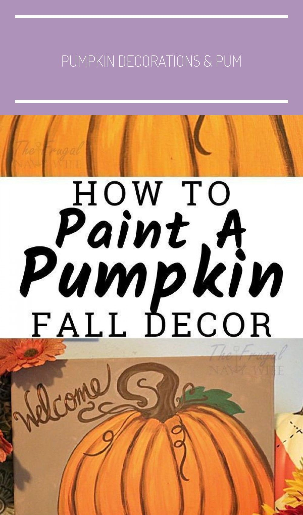 Pumpkin Decorations & Pumpkin Painting - How to Paint a Pumpkin #pumpkinpaintingideascreative This makes tutorial makes painting a pumpkin SOO easy even *I* can do it! Wow going to let me kids try it too!   #FrugalNavyWife #PumpkinPainting #FallDecor  Paint a Pumpkin | Paint a Pumpkin on Canvas | Paint a Pumpkin on Wood | Paint a Pumpkin Kids | Pumpkin Painting on Canvas |Pumpkin Painting Ideas Fall | Pumpkin Painting Ideas Canvases | Pumpkin Painting for Kids #pumpkinpaintingideasforkids Pumpki #pumpkinpaintingideascreative