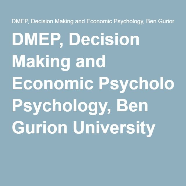 DMEP, Decision Making and Economic Psychology, Ben Gurion University