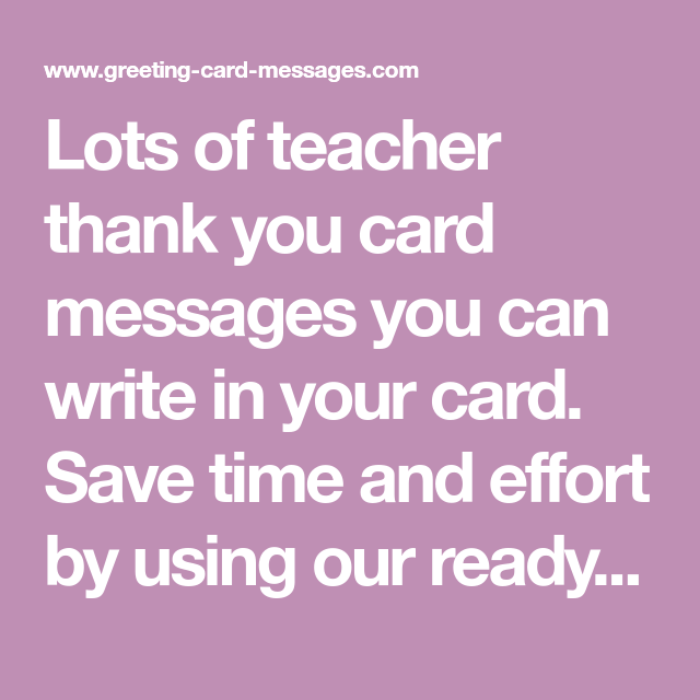 Lots of teacher thank you card messages you can write in your card lots of teacher thank you card messages you can write in your card save time and effort by using our ready made messages in your next teacher thank you m4hsunfo