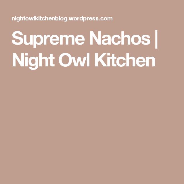 Supreme Nachos | Night Owl Kitchen