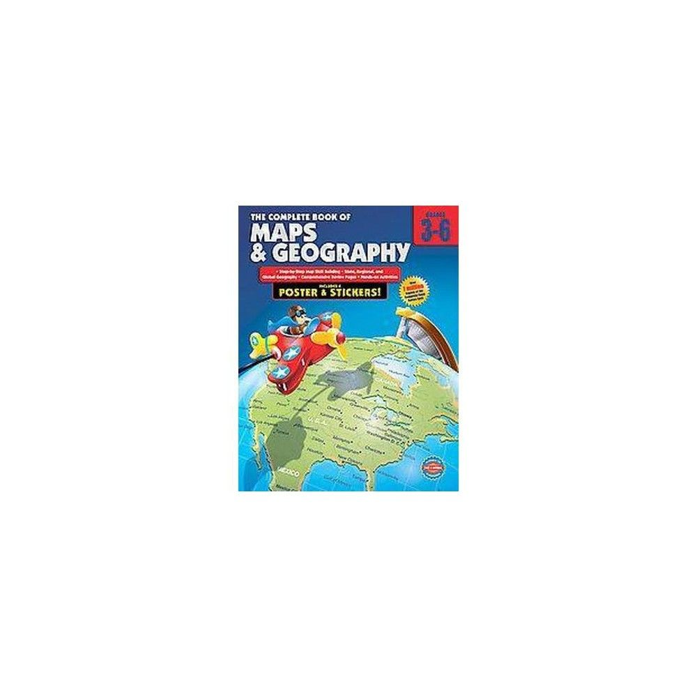 Complete Book Of Maps And Geography Grades 3 6 Workbook