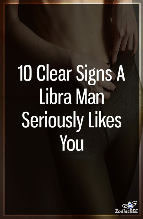 Man libra is a serious about you when 21 Things