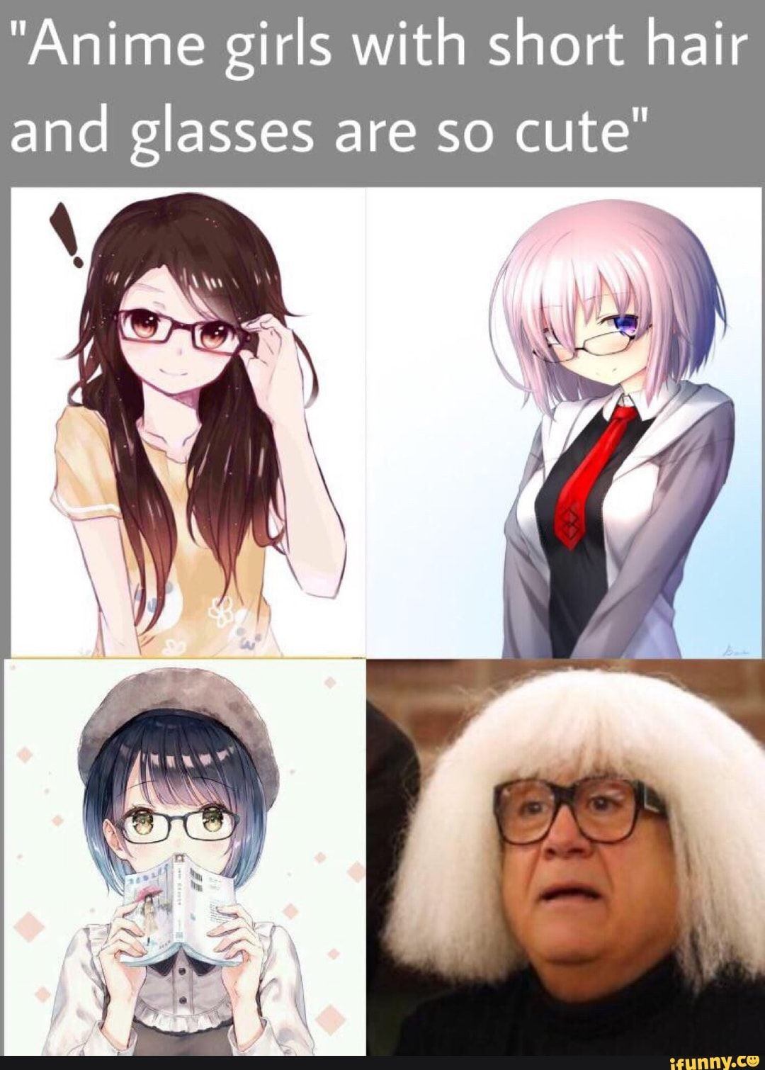 """""""Anime girls with short hair and glasses are so cute"""