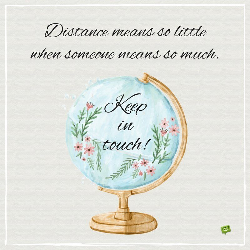Keep In Touch Quotes Let S Stay In Contact Happy And Safe Journey Happy Journey Quotes Touching Quotes
