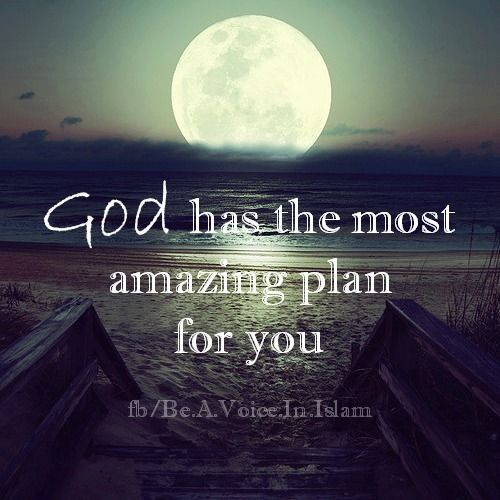 Inspirational Quotes About Positive: God Has The Most Amazing Plan For You Life Quotes God