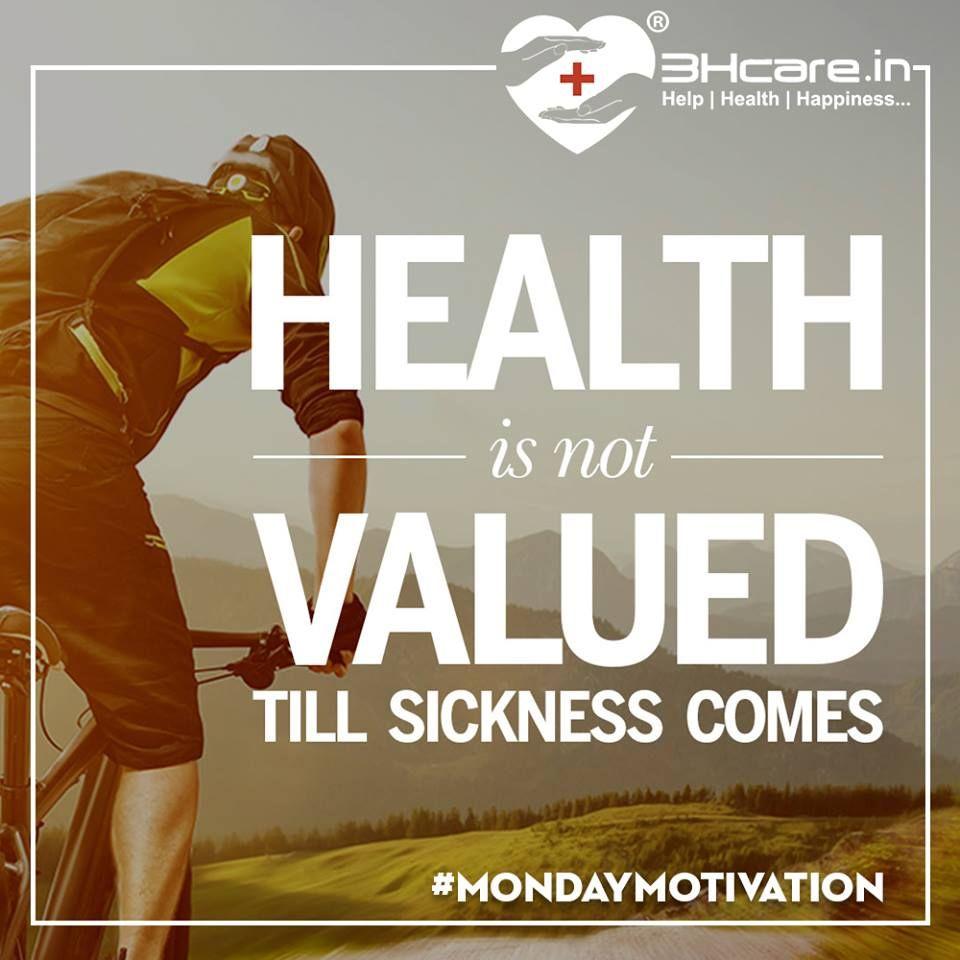 Monday Motivation Health is Not Valued Till Sickness