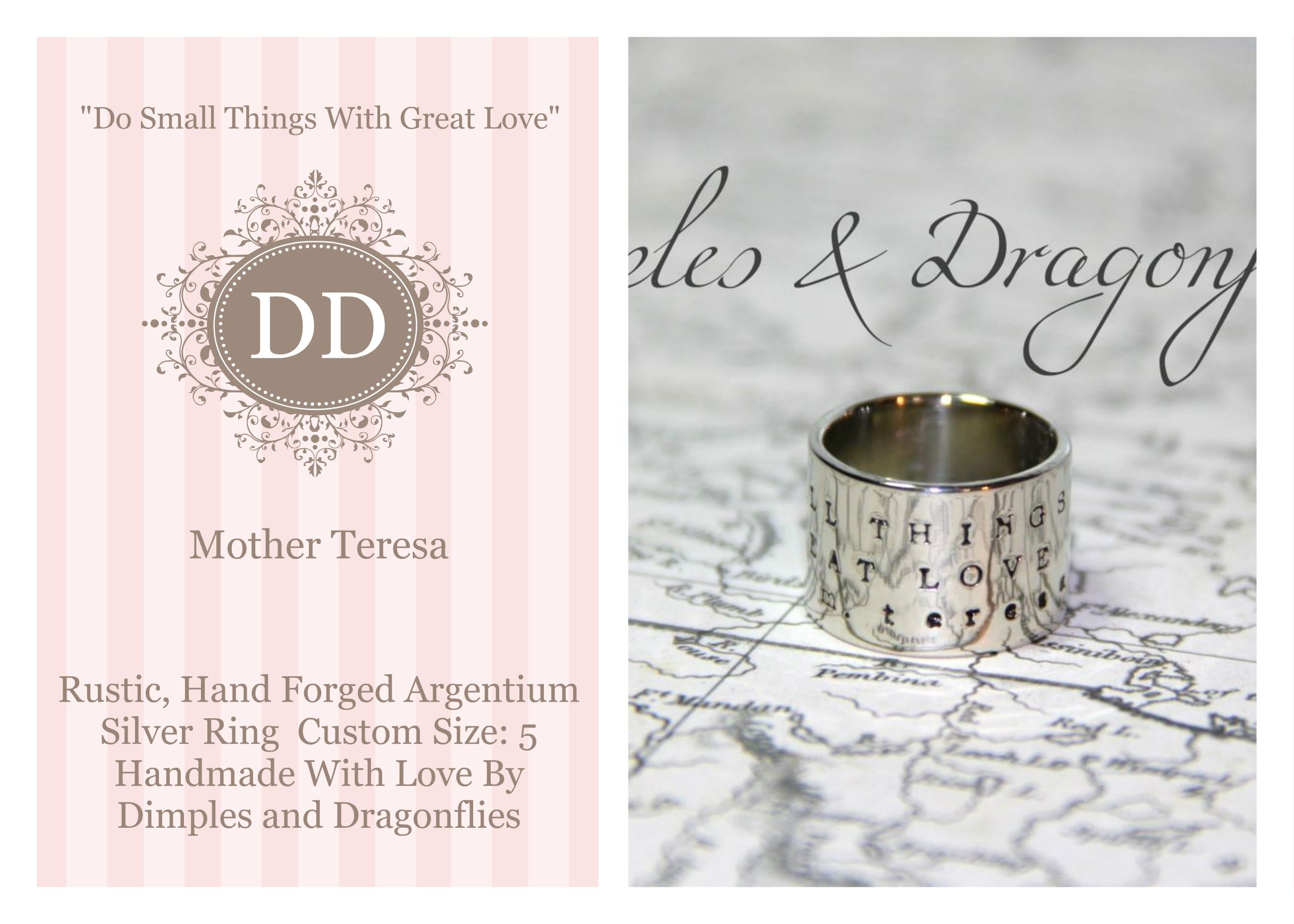Rustic Hand Forged Silver Ring With Mother Teresa Quote by Dimples and Dragonflies  https://www.etsy.com/listing/189908249/ring-wide-band-rustic-hand-forged-hand?ref=shop_home_active_1
